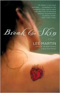 Break the Skin - Lee  Martin