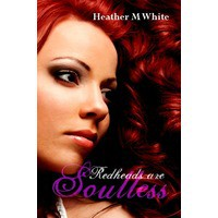Redheads are Soulless - Heather M. White