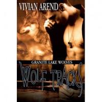 Wolf Tracks (Granite Lake Wolves, #4) - Vivian Arend