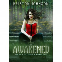 Awakened (The Legends Of Elyndia, #1) - Kriston Johnson