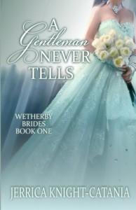 A Gentleman Never Tells - Jerrica Knight-Catania