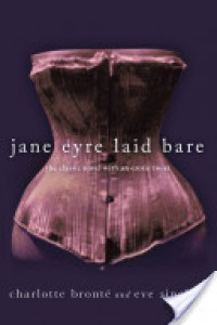 Jane Eyre Laid Bare - Eve Sinclair;Charlotte Bronte