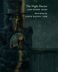 The Night Doctor and Other Tales - Steve Rasnic Tem