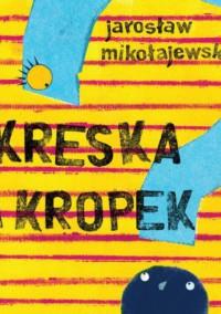 Kreska i Kropek - Jarosław Mikołajewski, Joanna Rusinek