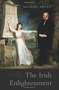 The Irish Enlightenment - Michael Brown