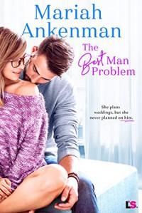 The Best Man Problem - Mariah Ankenman