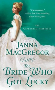The Bride Who Got Lucky (The Cavensham Heiresses) - Janna MacGregor
