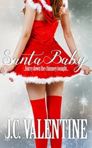 Santa Baby: A Christmas Short Story - J.C. Valentine