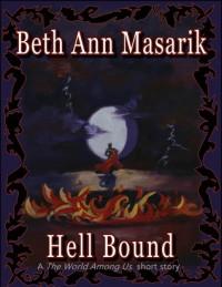 Hell Bound (A T.W.A.U. short story #2) - Beth Ann Masarik