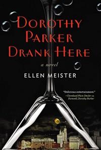 Dorothy Parker Drank Here - Ellen Meister