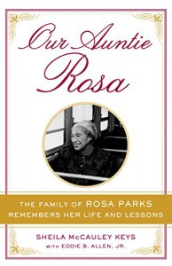 Our Auntie Rosa: The Family of Rosa Parks Remembers Her Life and Lessons - Sheila McCauley Keys, Eddie B. Allen Jr.