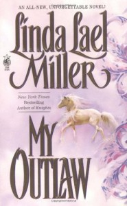 My Outlaw - Linda Lael Miller