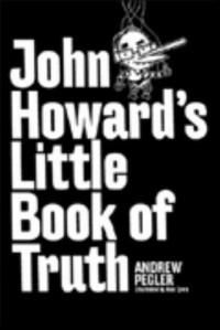 John Howard's Little Book of Truth - Andrew Pelger