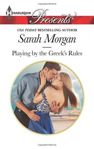 Playing by the Greek's Rules (Harlequin Presents) - Sarah Morgan