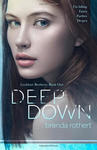Deep Down - Brenda Rothert