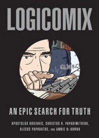 Logicomix: An Epic Search for Truth - Apostolos Doxiadis, Christos H. Papadimitriou, Alecos Papadatos, Annie Di Donna