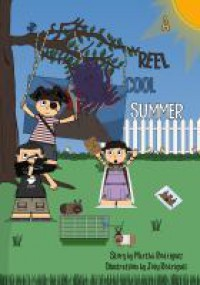 A Reel Cool Summer - Martha Rodriguez