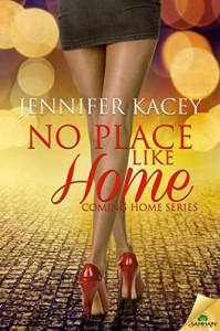 No Place Like Home (The Coming Home Series) - Jennifer Kacey