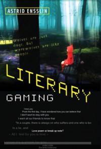 Literary Gaming - Astrid Ensslin