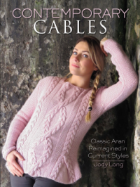 Contemporary Cables: Classic Aran Reimagined in Current Styles - Jody Long