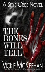 The Bones Will Tell (A Skye Cree Novel - Book Two) - Vickie McKeehan