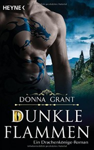 Dunkle Flammen: Roman - Donna Grant, Ingrid Klein