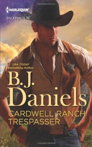 Cardwell Ranch Trespasser - B.J. Daniels