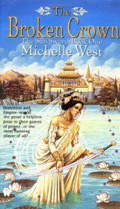 The Broken Crown - Michelle West, Michelle Sagara