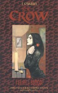 The Crow: Flesh & Blood - James Vance, James O'Barr, Alex Maleev