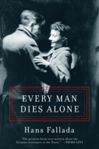 Every Man Dies Alone - Hans Fallada
