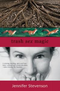 Trash, Sex, Magic - Jennifer Stevenson
