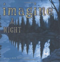 Imagine a Night - Sarah L. Thomson, Rob Gonsalves