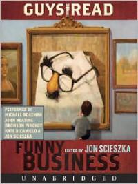 Guys Read: Funny Business (Audio) - Kate DiCamillo, David Lubar, Jon Scieszka, Jeff Kinney