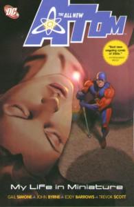 The All-New Atom, Vol. 1: My Life in Miniature - Gail Simone, John Byrne, Eddy Barrows, Trevor Scott
