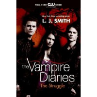 The Struggle (The Vampire Diaries, #2) - L.J. Smith