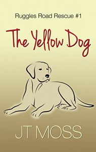 The Yellow Dog (Ruggles Road Rescue Book 1) - JT Moss