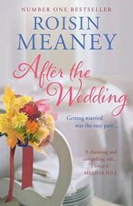 After the Wedding by Roisin Meaney (18-Sep-2014) Paperback - Roisin Meaney