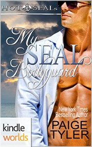 Hot SEALs: My SEAL Bodyguard (Kindle Worlds Novella) - Paige Tyler
