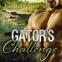Gator's Challenge: Bitten Point, Book 4 - Tantor Audio, Eve Langlais, Chandra Skyye