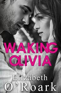 Waking Olivia - Elizabeth O'Roark