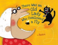 There Was an Old Lady Who Swallowed a Fly - Rashin Kheiriyeh