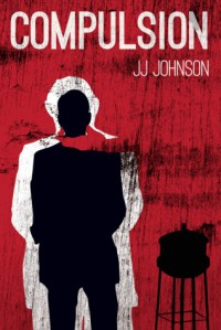 Compulsion - J.J.   Johnson
