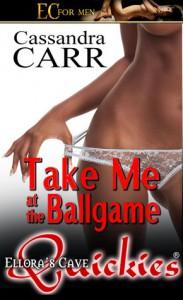 Take Me at the Ballgame - Cassandra Carr