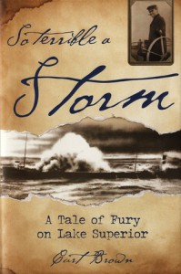 So Terrible a Storm: A Tale of Fury on Lake Superior - Curt Brown