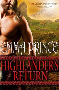 Highlander's Return: The Sinclair Brothers Trilogy, Book 2.5 (Bonus Novella) - Emma Prince