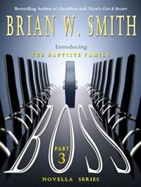 BOSS (Part 3) (The Baptiste Family Novella Series) - Brian W. Smith
