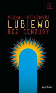 Lubiewo bez cenzury - Michał Witkowski