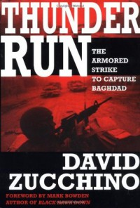 Thunder Run: The Armored Strike to Capture Baghdad - David Zucchino, Mark Bowden