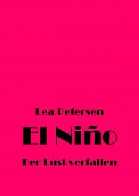 El Niño: Der Lust verfallen - Lea Petersen
