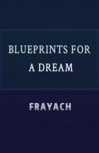 Blueprints for a Dream - Frayach